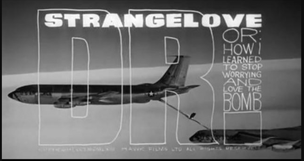 Image of the title card from the 1964 movie, Dr. Strangelove, or: How I Learned to Stop Worrying and Love the Bomb directed by Stanley Kubrick