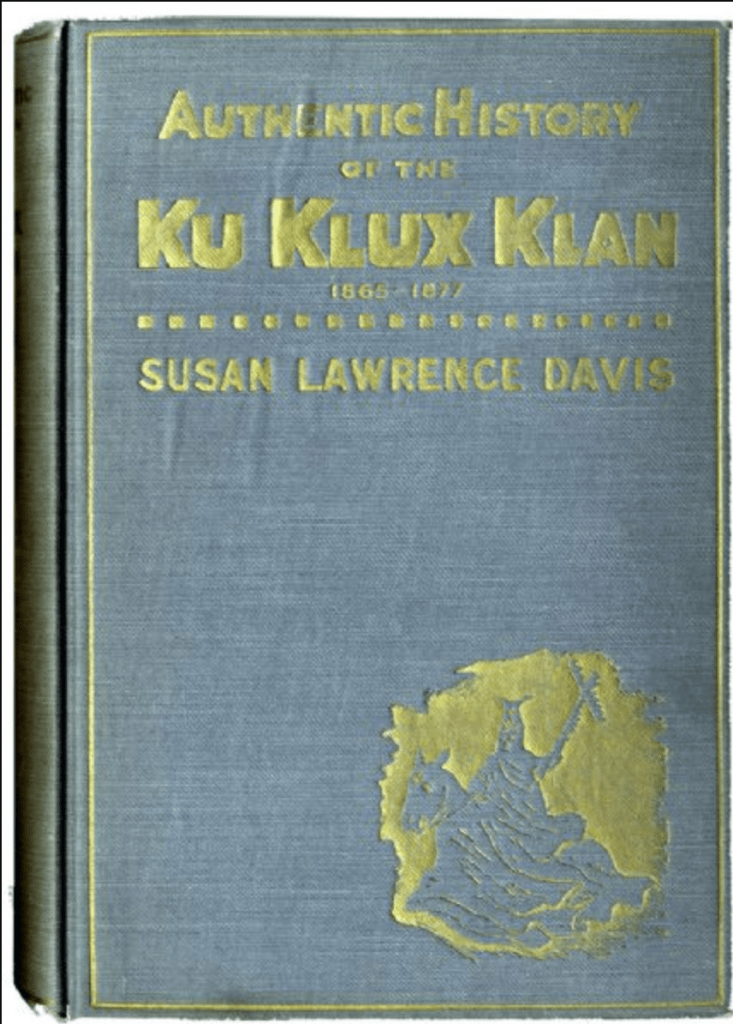 Authentic History of the Ku Klux Klan, 1865 to 1877