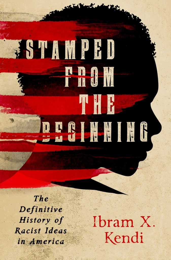 Image of the cover of Stamped From The Beginning: The Definitive History of Racist Ideas in America by Ibram X. Kendi.