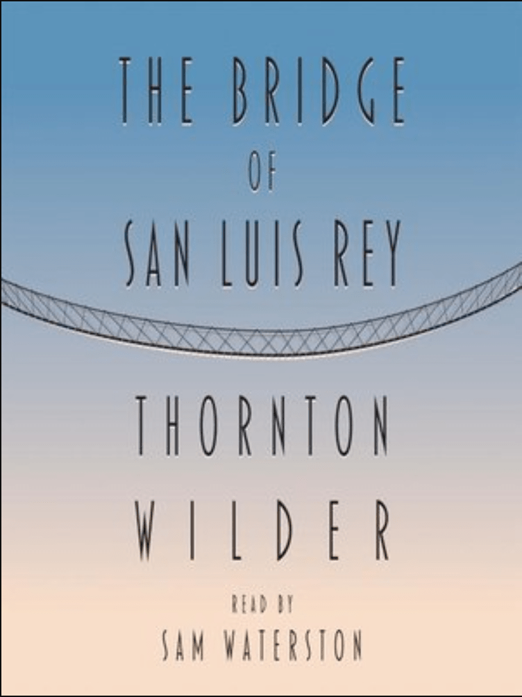 Cover for the High Bridge Audio edition of The Bridge of San Luis Rey