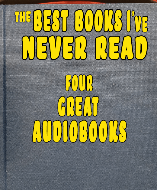 Featured image for Of Books And Booze, Episode 12 - The Best Books I've Never Read: Four Great Audiobooks